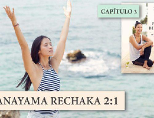 Yoga Para Mi Bienestar | Práctica 3: Pranayama Rechaka 2:1